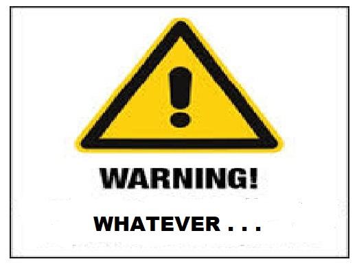 WARNING WHATEVER