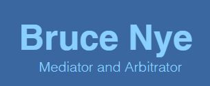 Bruce Nye Mediator and Arbitrator